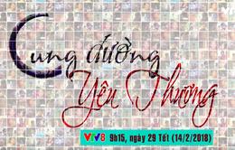 """Gala """"Cung đường yêu thương"""" (9h15 ngày 14/2 - 29 Tết trên VTV8)"""