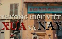 Thương hiệu Việt - Xưa và Nay