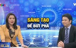 Blockchain - Công nghệ tạo nên cuộc cách mạng kết nối