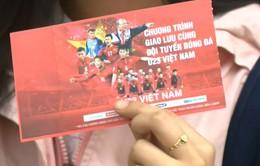 Sốt vé giao lưu với ĐT U23 Việt Nam