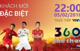 """XEM LẠI: Bản tin """"360 độ Thể thao"""" đặc biệt về U23 Việt Nam với các vị khách mời Văn Thanh, Hồng Duy và Châu Ngọc Quang"""