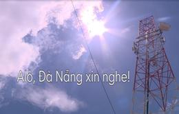 """Chuyện Biển Chuyện Người: """"Alô, Đà Nẵng xin nghe"""" (19h30, thứ Ba, 6/2 trên VTV8)"""