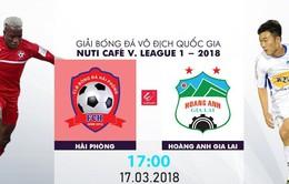 TRỰC TIẾP BÓNG ĐÁ Vòng 2 Nuti Café V.League 2018, CLB Hải Phòng 0-0 Hoàng Anh Gia Lai: Hết hiệp một