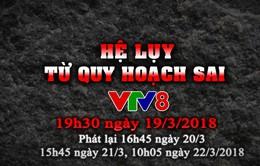 """Phóng sự """"Hệ lụy từ quy hoạch sai tại Đà Nẵng"""" (19h30 thứ Hai, 19/3 trên VTV8)"""