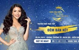 Nhanh tay sở hữu vé xem Bán kết Hoa hậu Biển Việt Nam toàn cầu 2018