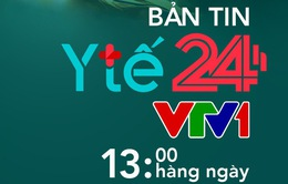 Ra mắt Bản tin Y tế 24h trên VTV1 và chuyên trang Y tế 24h trên VTV News