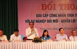 Lãnh đạo tỉnh Thừa Thiên Huế đối thoại với công nhân