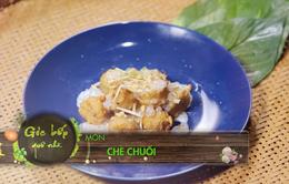 """Góc bếp quê nhà với món """"Chè chuối"""" (18h55 Thứ 5, 8/3) trên VTV8"""
