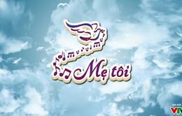 """Thư về miền Trung: """"Mẹ Tôi"""" (21h10 Thứ 5, 8/3) trên VTV8"""