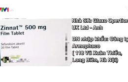 Phát hiện thuốc kháng sinh Zinnat 500 mg Film Tablet bị làm giả
