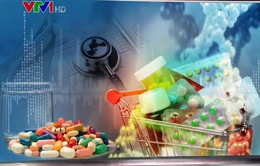 Tỷ lệ thuốc giả, thuốc kém chất lượng đã giảm rõ rệt