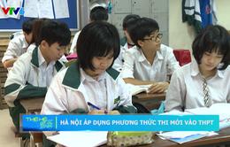 Hà Nội áp dụng phương thức thi mới vào cấp Trung học Phổ thông