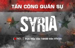 Bình luận về cuộc tấn công quân sự tại Syria