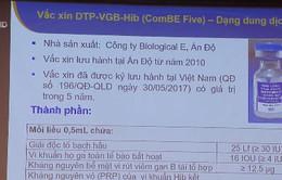 Vaccine 5 trong 1 ComBe Five của Ấn Độ sẽ thay thế Quinvaxem