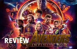 Review Avengers: Cuộc Chiến Vô Cực - Nín thở, choáng váng và đầy cảm xúc dành tặng fan Marvel