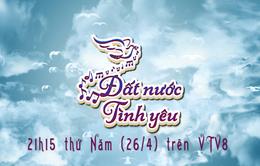 """Thư về miền Trung: """"Đất nước tình yêu"""" (21h15 thứ Năm, 26/4, VTV8)"""