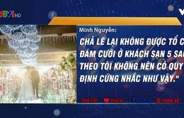 Dân mạng nói gì về việc Hà Nội yêu cầu cán bộ không tổ chức cưới ở khách sạn 5 sao