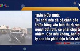 Tai nạn liên hoàn trên cao tốc TP.HCM - Long Thành - Dầu Giây: Lỗi tại ai?