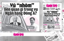 """Vũ """"nhôm"""" đã làm gì để Trần Phương Bình phải cố ý làm trái nhiều quy định?"""