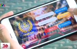 Game cờ bạc trá hình lại tạo cơn sốt trên các ứng dụng điện thoại