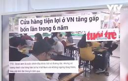 """Cửa hàng tiện lợi ở Việt Nam mọc lên như... """"nấm sau mưa"""""""