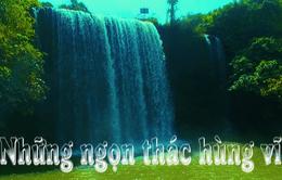 Bước chân khám phá: Hùng vĩ thác Đắk Nông (20h55 thứ Sáu, 11/5 trên VTV8)