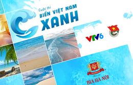 """Cùng tham gia cuộc thi """"Biển Việt Nam xanh"""" và giành giải thưởng lớn"""