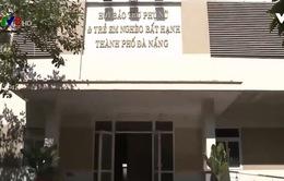 Đà Nẵng: Lãng phí trụ sở làm việc của các Hội, Đoàn thể