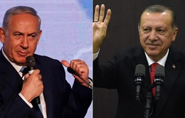 Căng thẳng ngoại giao Thổ Nhĩ Kỳ - Israel  có xu hướng leo thang