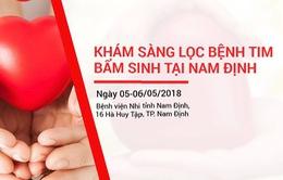 Khám sàng lọc bệnh tim bẩm sinh miễn phí tại Nam Định