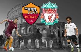 Roma – Liverpool, 01h45 ngày 03/5: Lợi thế cho đội khách!