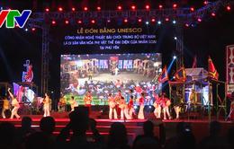 """Phú Yên: Đón Bằng UNESCO công nhận """"Nghệ thuật Bài chòi"""" là Di sản văn hóa phi vật thể đại diện nhân loại"""