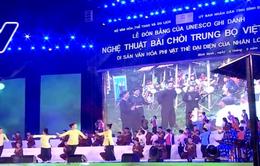 """UNESCO ghi danh """"Nghệ thuật Bài Chòi Trung Bộ Việt Nam"""" là Di sản văn hóa phi vật thể đại diện của nhân loại"""