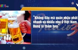 Doanh nghiệp phản ứng với dự thảo Luật Phòng chống tác hại rượu bia