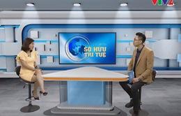 Đón xem Câu chuyện Sở hữu trí tuệ - Chống hàng giả, hàng xâm phạm quyền SHTT (21h, VTV2)