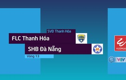 Tổng hợp diễn biến FLC Thanh Hoá 1–0 SHB Đà Nẵng (Vòng 13 Nuti Café V.League 2018)