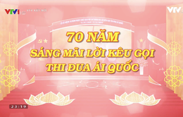 THTT 70 năm sáng mãi lời kêu gọi thi đua ái quốc (8h30, VTV1)