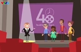 Làm phim 48h - dự án phim không thể bỏ lỡ dành cho các bạn trẻ