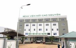 Đưa vào hoạt động Bệnh viện Mắt hiện đại nhất Tây Nguyên