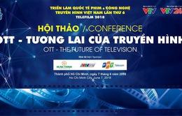"""Telefilm 2018: Những điểm nhấn tại Hội thảo """"OTT - Tương lai của truyền hình"""""""