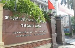 Thanh Hóa: Kiểm tra thông tin Giám đốc Sở NN&PTNT bổ nhiệm nhiều cán bộ sai quy định