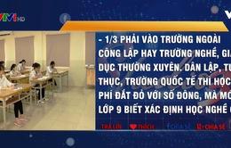 Căng thẳng cuộc đua vào lớp 10 trường công tại Hà Nội