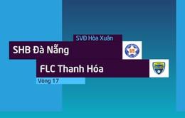 VIDEO Tổng hợp trận SHB Đà Nẵng 3 - 3 FLC Thanh Hóa (Vòng 17 Nuti Café V.League 2018)