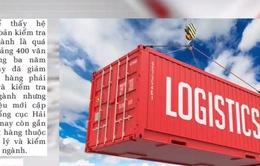 Kiểm tra chuyên ngành - Khâu tốn thời gian nhất khi DN Việt Nam nhập khẩu