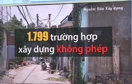 """Đà Nẵng: Chủ tịch quận bị đề nghị xử lý vì để """"lọt"""" 1.800 nhà không phép"""