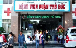 TP.HCM: Sáp nhập 14 trung tâm y tế và bệnh viện quận, huyện