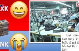 """Tỷ giá USD liên tục """"dậy sóng"""": DN xuất nhập khẩu """"người khóc người cười"""""""
