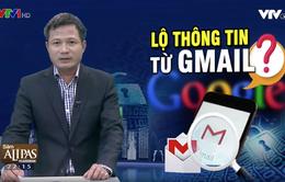 """Hàng trăm triệu tài khoản Gmail có thể đã bị đọc trộm: """"Nóng"""" vấn đề bảo mật cá nhân"""