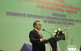 """Ngoại giao """"gỡ khó"""" cho xuất khẩu nông, thủy sản Việt Nam sang Trung Đông - châu Phi"""