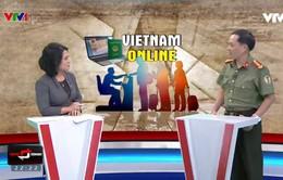 Số hóa xuất nhập cảnh và quản lý người nước ngoài ở Việt Nam
